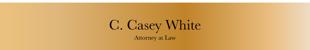 C. Casey White Attorney at Law Bankruptcy, Estate Planning & Litigation